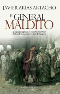 El General Maldito, una novela de Javier Arias Artacho