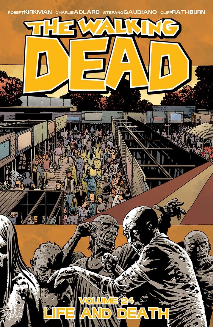 The Walking Dead Volumen 24 Los muertos vivientes 24 - Life and Death Vida y muerte
