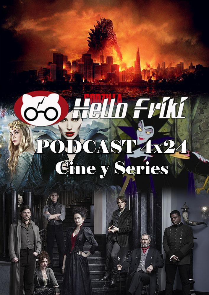 HF 4×24 Cine y Series: Godzilla 2014 y 1998, Maléfica y La bella durmiente