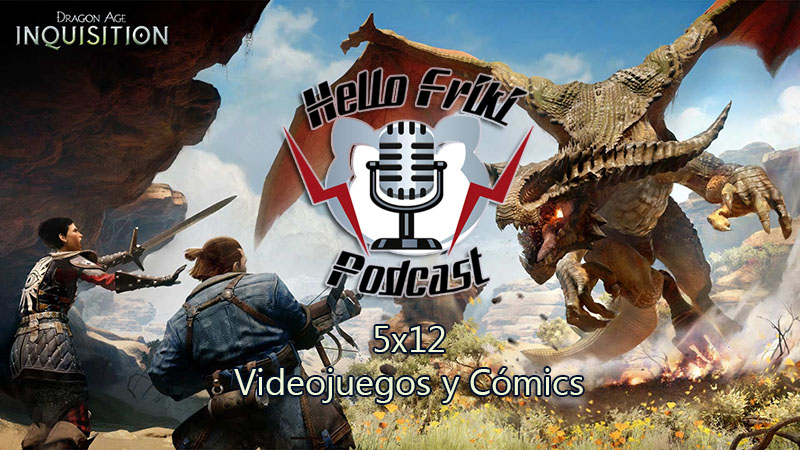 HF 5×12 Videojuegos y Cómics: Dragon Age: Inquisition, Batman...