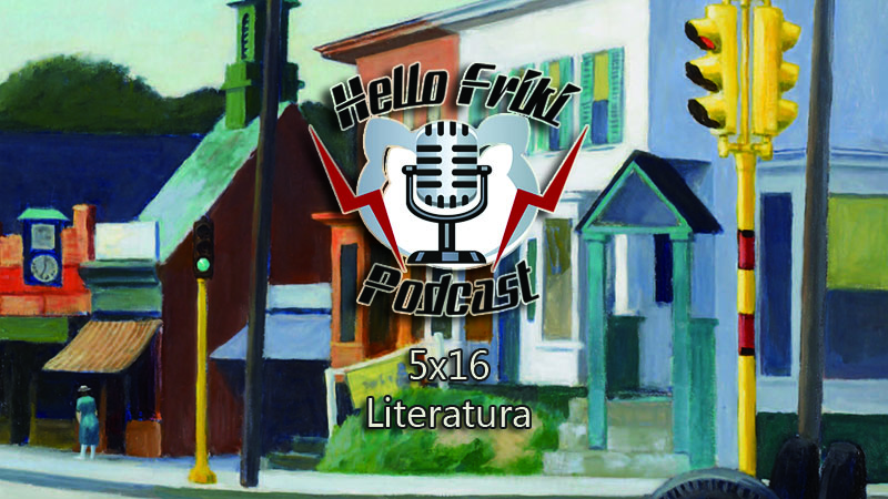 HF 5x16 Literatura: Autores españoles vs extranjeros. Galveston, Sangre Berserker...