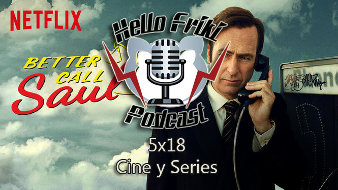 HF 5×18 Cine y Series: Babadook, Whiplash, Better Call Saul, series DC...