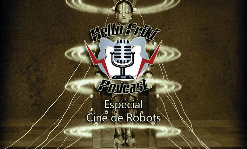 HF Especial Cine de Robots: Metrópolis, Planeta Prohibido, Yo, Robot...