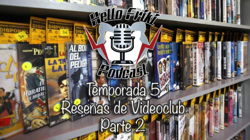 HF Reseñas de Videoclub de la Temporada 5 (Parte 2)