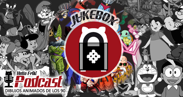 HF 6x09 Jukebox: Series de dibujos animados de los 90