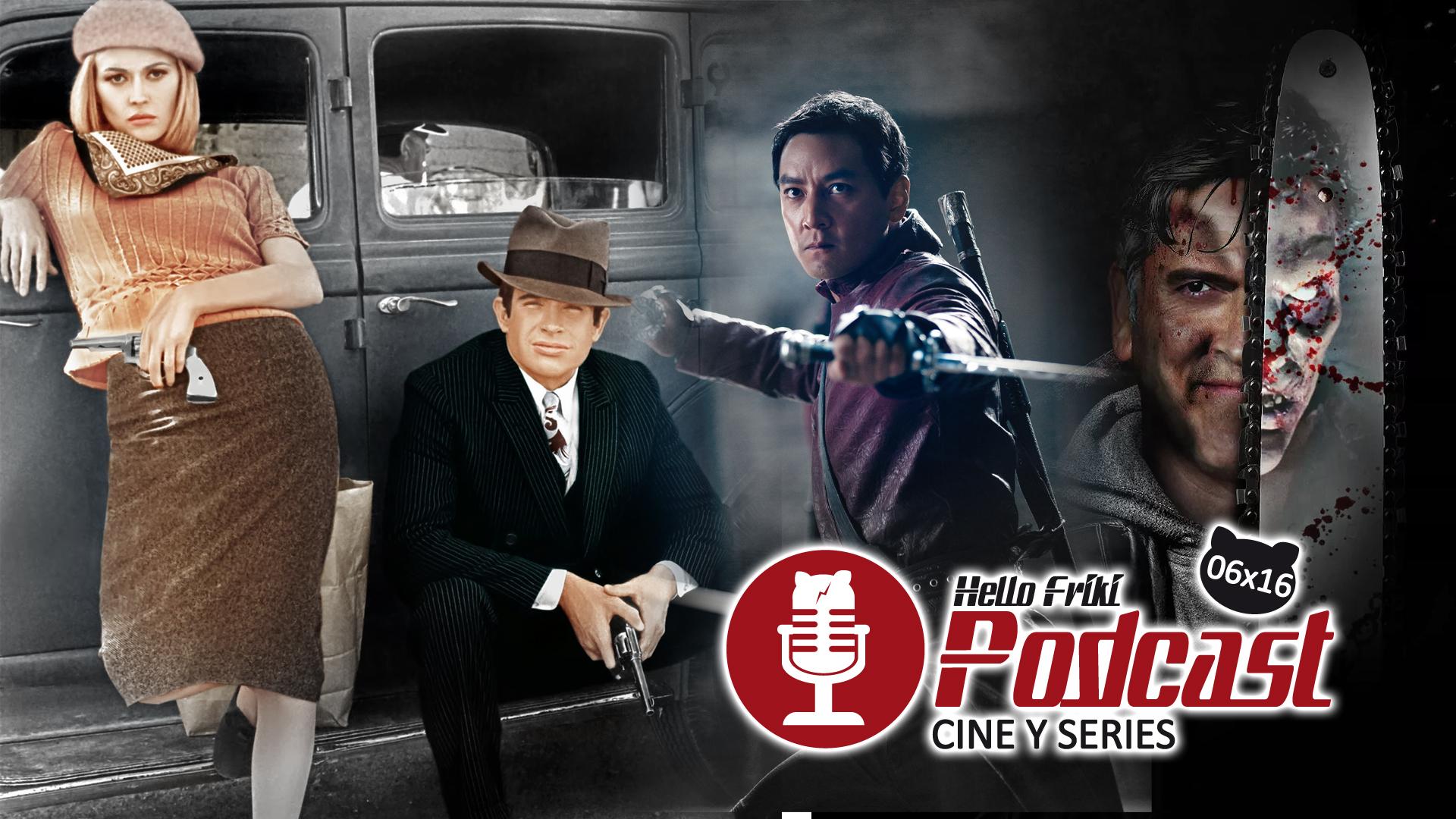 HF 6x16 Cine y Series: Bonnie y Clyde, Ash vs Evil Dead...