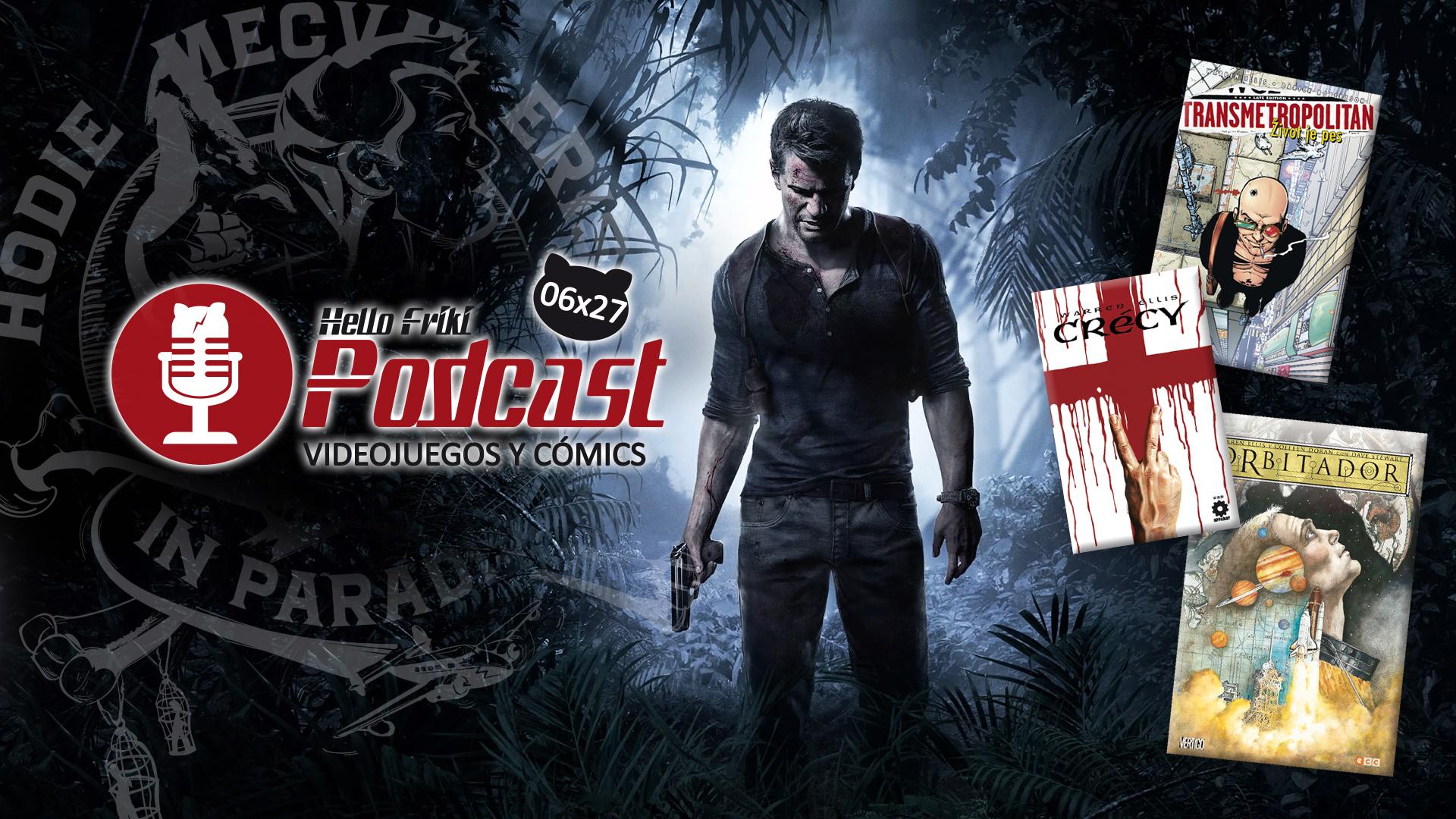 HF 6×27 Videojuegos y Cómics: Uncharted 4, Warren Ellis...