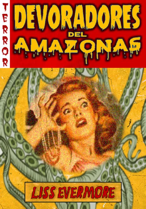 liss-evermore-hellofriki-devoradores-del-amazonas
