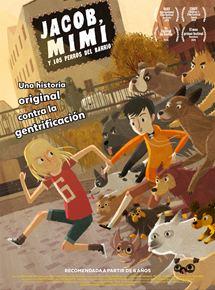 Ficha, tráiler y póster de Jacob, Mimi y los perros del barrio